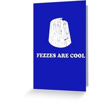 Fezzes are cool - Dr Who Greeting Card