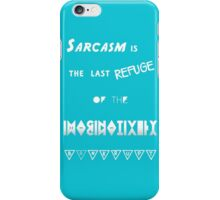 Sarcasm is the last refuge for the imaginatively bankrupt (blue case) iPhone Case/Skin
