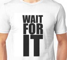 Wait for it...  Unisex T-Shirt