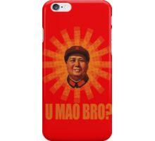 U MAO BRO? iPhone Case/Skin