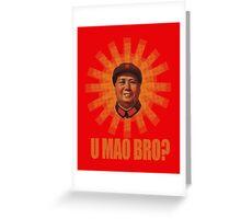 U MAO BRO? Greeting Card