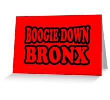 Boogie Down Bronx Greeting Card