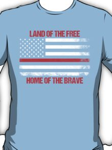 Land Of The Free, Home Of The Brave T-Shirt