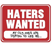Haters Wanted T-shirt by robailey