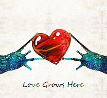 Snail Art - Love Grows Here - By Sharon Cummings by Sharon Cummings