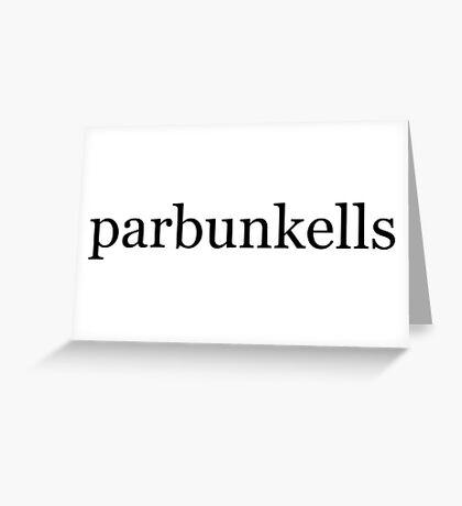 parbunkells Greeting Card