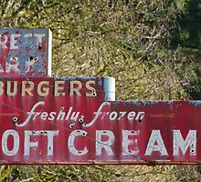 Old Sign, Burgers, Soft Cream. by Andrew Ferguson