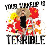 Your makeup is terrible! Photographic Print