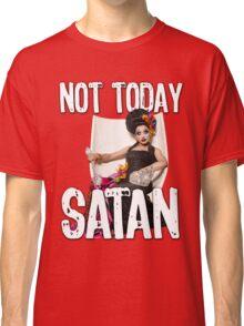 Not Today Satan! Classic T-Shirt
