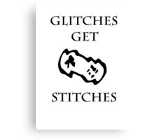 Glitches Get Stitches Canvas Print