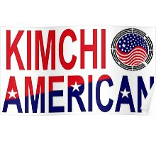Kimchi American Multinational Patriot Flag Poster