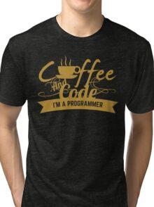 programmer : coffee and code. I am a programmer Tri-blend T-Shirt