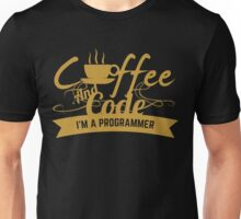programmer : coffee and code. I am a programmer Unisex T-Shirt
