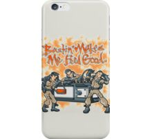 Bustin' Makes Me Feel Good iPhone Case/Skin