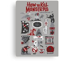 How to Kill Monsters Canvas Print