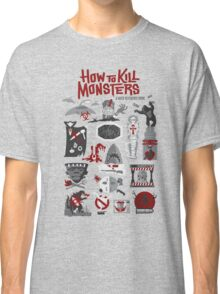 How to Kill Monsters Classic T-Shirt