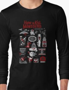How to Kill Monsters Long Sleeve T-Shirt