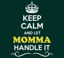 Keep Calm and Let MOMMA Handle it by ellaphel