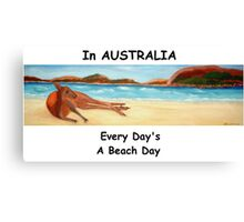 In AUSTRALIA Every Day's A Beach Day Canvas Print