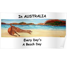 In AUSTRALIA Every Day's A Beach Day Poster