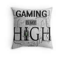 Gaming is my HIGH - Black text w/ background Throw Pillow