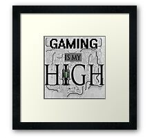 Gaming is my HIGH - Black text w/ background Framed Print