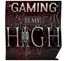 Gaming is my HIGH - White text w/ background Poster