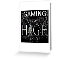 Gaming is my HIGH - White text Transparent Greeting Card