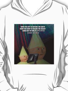 Born to browse Dank Memes T-Shirt