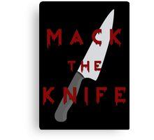 Mack the Knife Canvas Print