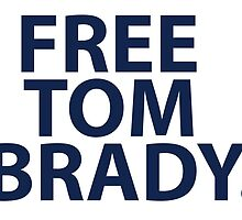 Free Tom Brady - New England Patriots Quarterback  by Four4Life