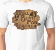 Hell Bent For Leather Unisex T-Shirt