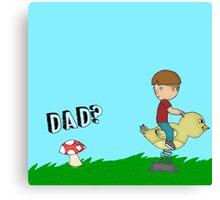 Dad? Canvas Print