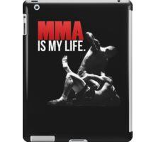 I love MMA (mixed martial arts) is my life iPad Case/Skin