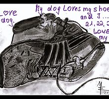 Dogs and Shoes - I love my Dog by mwart