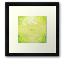 Breathe Nature Framed Print