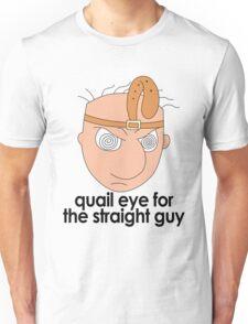 Quail Eye for the Straight Guy Unisex T-Shirt