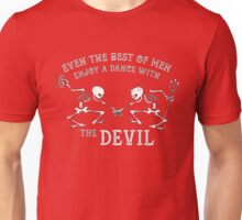 Even the Best of Men Enjoy a Dance with the Devil Unisex T-Shirt
