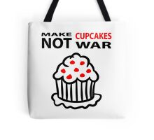 Cupcakes not war Tote Bag