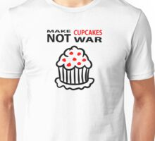 Cupcakes not war Unisex T-Shirt
