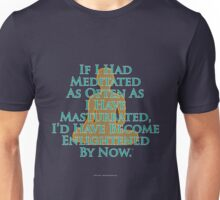 If I Had Meditated... T-Shirt Unisex T-Shirt