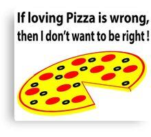 Loving pizza Canvas Print