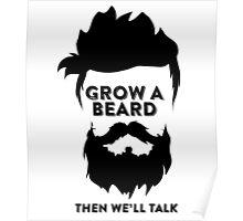 GROW A BEARD THEN WE'LL TALK Poster