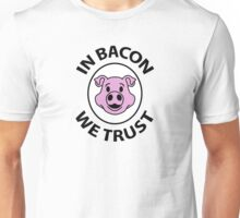 In bacon we trust Unisex T-Shirt