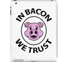 In bacon we trust iPad Case/Skin