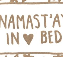 Namast'ay in bed Sticker