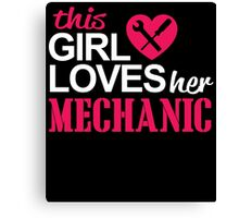 THIS GIRL LOVES HER MECHANIC Canvas Print
