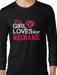 THIS GIRL LOVES HER MECHANIC Long Sleeve T-Shirt