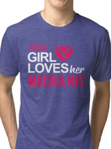 THIS GIRL LOVES HER MECHANIC Tri-blend T-Shirt