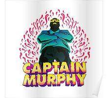 Captain Murphy - Flames Poster